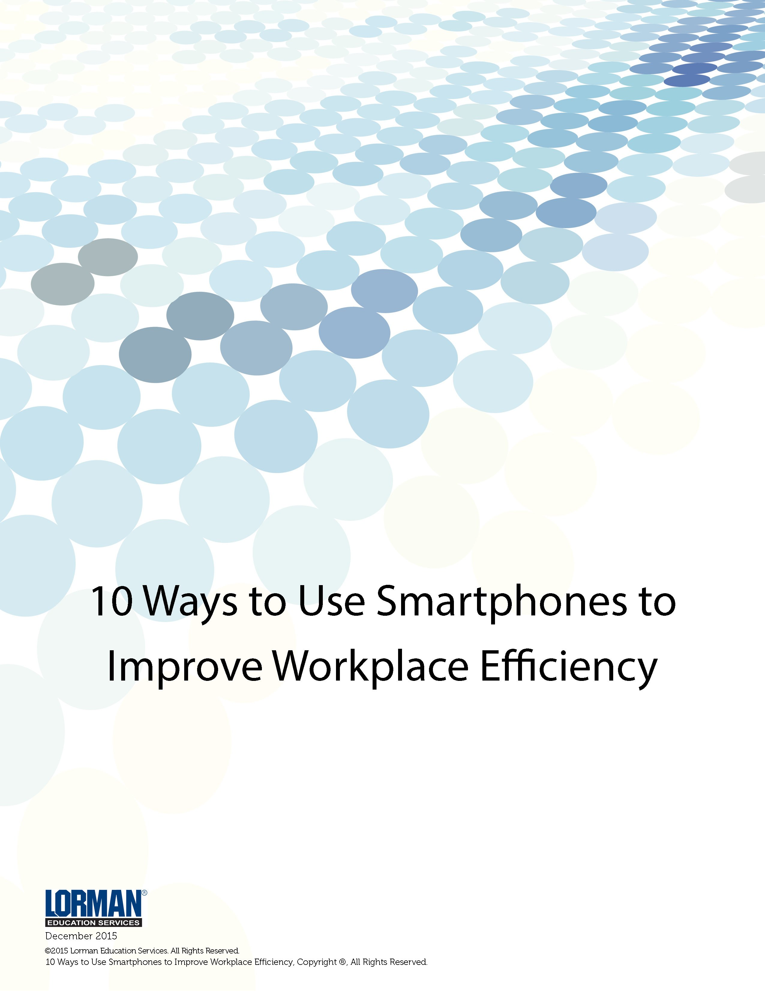 10 Ways to Use Smartphones to Improve Workplace Efficiency