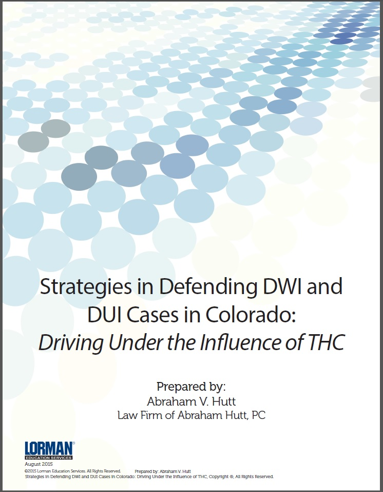 Strategies in Defending DWI and DUI Cases in Colorado: Driving Under the Influence of THC