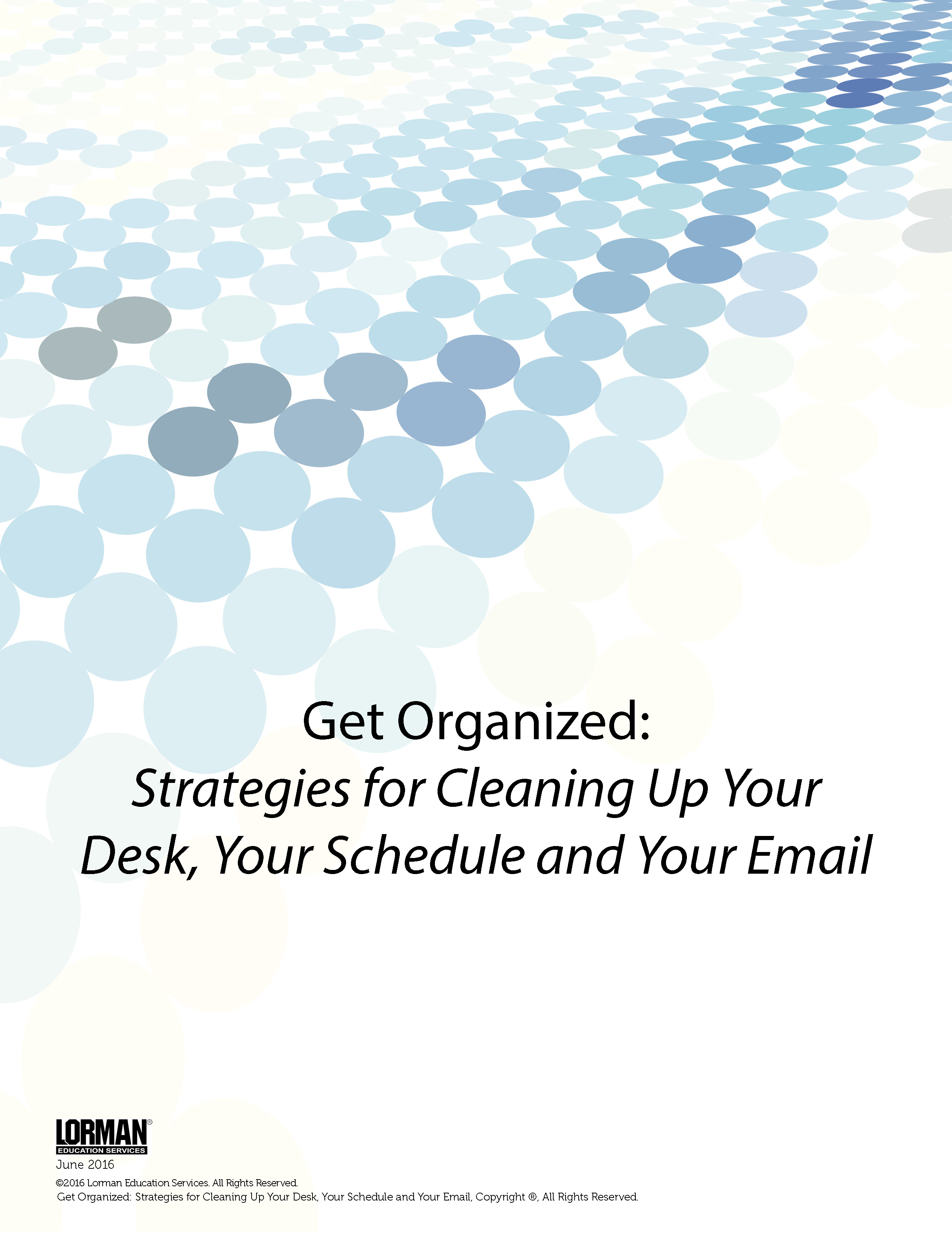 Get Organized: Strategies for Cleaning Up Your Desk, Your Schedule and Your Email